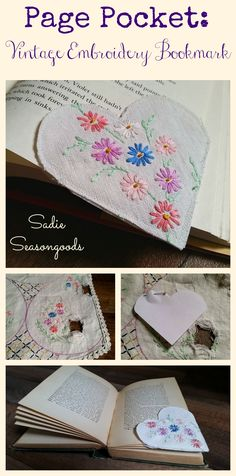 "Vintage embroidered linens are often stained or moth-eaten over time...and yet you can't bear to toss them! So, salvage snippets of pretty embroidery and make ""page pockets"", perfect little bookmarks that a book page corner can slip inside. Great way to repurpose / upcycle vintage and antique linens and fabrics! #SadieSeasongoods"