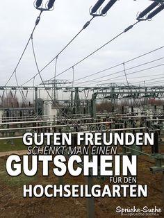 """""""Guten Freunden schenkt man einen Gutschein für den Hochseilgarten"""" ➔ Weitere lustige und coole Sprüche mit Bildern gibt's hier!"""