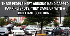 These People Kept Abusing Handicapped Parking Spots. Someone Came Up With A Brilliant Solution…