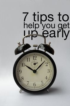 7 tips to help you get up early | AndHeDrew.com