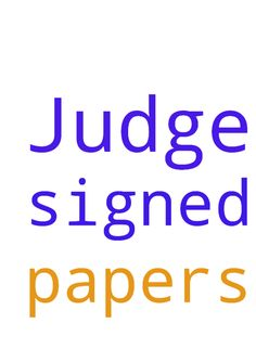 Judge -  	Pray the papers will be signed   Posted at: https://prayerrequest.com/t/2pz #pray #prayer #request #prayerrequest