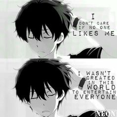 I don't care if no one likes me, I wasn't created in this world to entertain everyone, text, quote, Oreki Houtarou; Hyouka