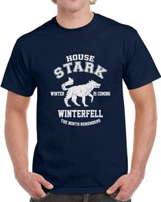 House Stark Winter Is Coming Winterfell The North Remember Game Of Thrones T Shirt The North Remembers, House Stark, Winter Is Coming, Gifts For Friends, Shirt Style, Tv Series, Game Of Thrones, Mens Tops, Cotton
