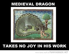 Medieval dragon takes no joy in his work