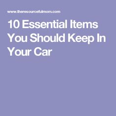 10 Essential Items You Should Keep In Your Car
