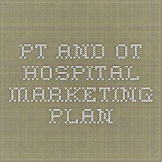 PT and OT Hospital marketing plan