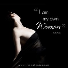 I am my own woman Inspirational Quote by Evita Perón