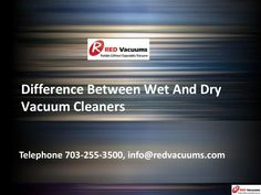 The Difference Between Wet And Dry Vacuum Cleaners  >> Listed below are the points of difference between the two types of cleaners that can help the users understand their functionality in a better manner.  #DryVacuumCleaners, #WetVacuums, #VacuumCleaners