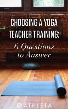 Choosing a Yoga Teacher Training: 6 Questions to Answer from @Christine Ballisty
