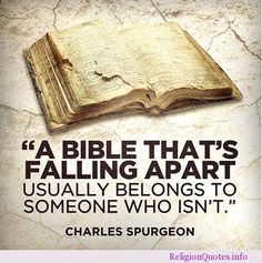 a Bible that is falling apart usually...