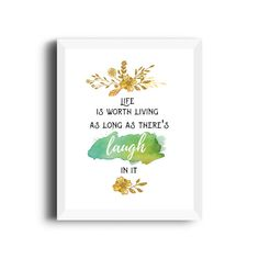 """Anne of Green Gables Instant Printable: """"Life is worth living as long as there's laugh in it"""""""