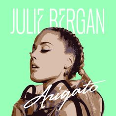 Julie Bergan - Arigato by Julie Bergan - Listen to music