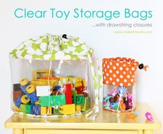 Clear Storage Bags (with drawstring closure) for kids' toys. (I need to make these for my Playmobile and Fisher Price Little People that I let my friends' kids play with when they come over.