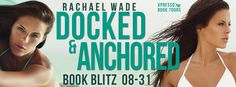 Book Blitz & Giveaway:: Docked & Anchored by Rachael Wade