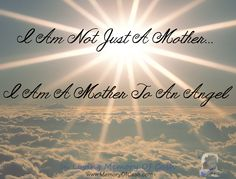 I Am Not Just A Mother... I Am A Mother To An Angel { babyloss  miscarriage stillbirth bereavement missyou memorial keepsake memory funeral angel cherub pregnancy baby infantloss son daughter child unconditionallove heldyourwholeLife BreakTheSilence SayItOutLoud religion heaven inlovingmemory pregnancyandinfantloss stillloved angelbaby quotes quoteoftheday lifequotes inspiration }