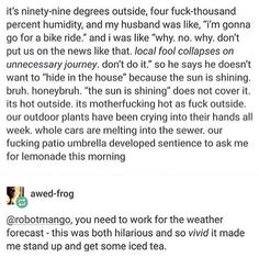 """""""Our patio umbrella developed sentience  to ask me for lemonade this morning."""" Yes."""