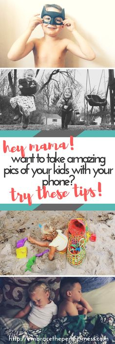 these are great tips for better phone pictures.  i love being able to know how to use my phone for pictures of my kids!  This is a great post to teach how to take pictures of kids with your phone!