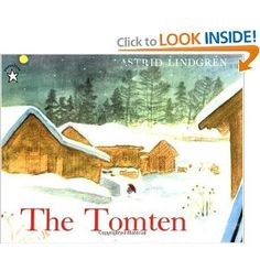 The Tomten by Astrid Lindgren, illustrated by Harald Wiberg~ this book and its sequel are quiet, snowy delights to read in wintertime