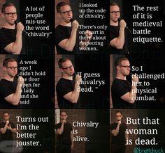 Chivalry is dead.