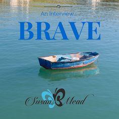 Brave - Interview - SusanBMead