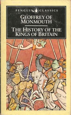 History of the Kings of Britain - Geoffrey of Monmouth