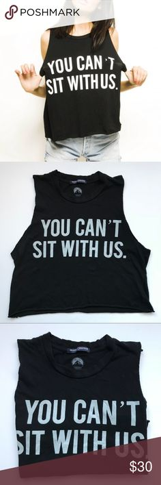 "Brandy Melville ""You Can't Sit With Us"" Tank. Brandy Melville ""You Can't Sit With Us"" Tank. The size is OS (one size). Great condition! Brandy Melville Tops Tank Tops"