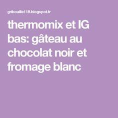 thermomix et IG bas: gâteau au chocolat noir et fromage blanc
