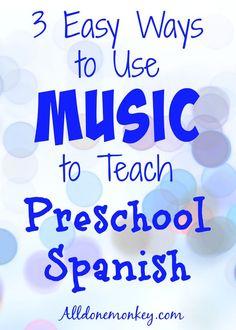 Three Easy Ways to Use Music to Teach Preschool Spanish | Alldonemonkey.com