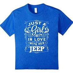 Just A Girl In Love With Her Jeep Woman's Shirt