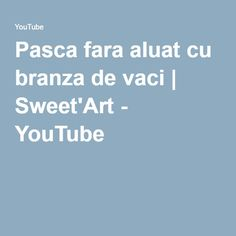 Pasca fara aluat cu branza de vaci | Sweet'Art - YouTube Sweet, Youtube, Art, Candy, Art Background, Kunst, Performing Arts, Youtubers, Youtube Movies