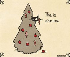This is mine now. ~ cat in a Christmas tree   Brainless Tales (2014-12-06)