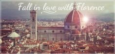 Fall in love with Florence.