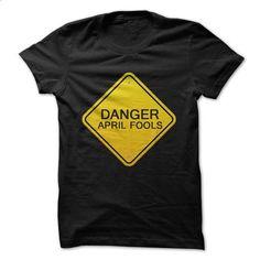 DANGER APRIL FOOLS - #grey tee #sweatshirt print. PURCHASE NOW => https://www.sunfrog.com/Holidays/DANGER-APRIL-FOOLS.html?68278
