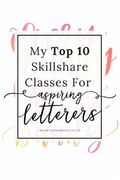 Brush Pen Calligraphy For Beginners - Read My Top 10 Skillshare Classes for Aspiring Letterers! Lettering is such a huge craze at the moment and it is very easy to see why. The brush calligraphy, brush lettering, introduction to lettering, floral lettering and typography is all included in the list, even waterbrush lettering! There are so many amazing skillshare classes available, come find out Heart Handmade UK's favourites.