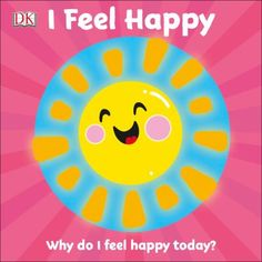Cover image for Dk Books, Book Club Books, What Makes You Happy, Are You Happy, Emotional Child, Fun Illustration, Happy Today, Toddler Books, Penguin Random House