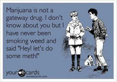 true that lmao not even once!! #marijuana
