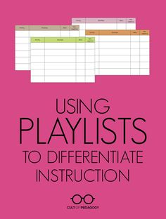 Using Playlists to Differentiate Instruction - Want better differentiation? Learn how to use this simple method for providing students with customized plans for working through a unit of study.