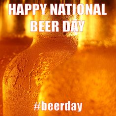 National Beer Day, April 7, Gal Pal, Quotes, Beverages, Drink, Food, National Drink Beer Day, Quotations