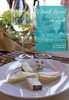 Drink Local in Lodi - A Guide to a Weekend in the Gem of the Central Valley, CA.
