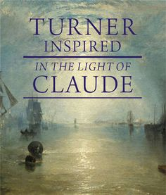 The exhibition catalogue 'Turner Inspired' from The National Gallery