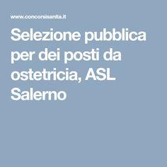 Selezione pubblica per dei posti da ostetricia, ASL Salerno