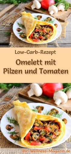 Low-Carb-Rezept für Omelett mit Pilzen und Tomaten: Kohlenhydratarme Eierspeise - eiweißreich, kalorienreduziert, ohne Getreidemehl, gesund ... #lowcarb #frühstück
