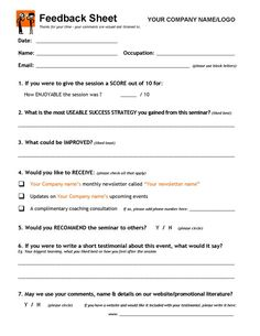 Use this awesome free seminar feedback form to discover what works for people in your workshops and learn how to improve, get 'opt-in' sign-ups for your newsletter and/or permission to let them know about your future events AND get potential new clients through the sample session tickbox option! http://www.thecoachingtoolscompany.com/free_resources/seminar-feedback-form/