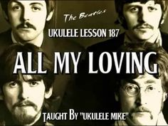 ALL MY LOVING for the UKULELE - UKULELE LESSON TUTORIAL by UKULELE MIKE on Vimeo