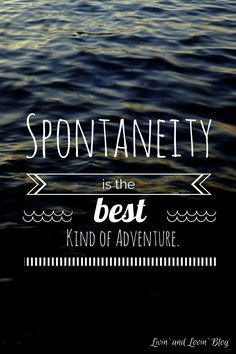 quotes about spontaneous moments - Google Search