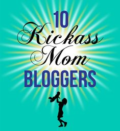 These 10 mom bloggers share valuable advice on parenting, family balance and running an organized home.