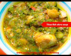 JUSTFARB Blog : FOOD: TITUS FISH OKRO SOUP