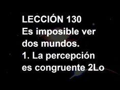 LECCIÓN 130 - Libro de Ejercicios #ACIM #UCDM #UnCursoDeMilagros #ACourseInMiracles #Spanish #Español #Audiolibro https://youtu.be/U5QxUs4wv9E