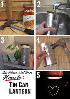 5 easy steps to making your own tin can lantern!