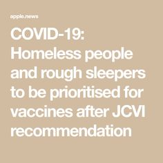 COVID-19: Homeless people and rough sleepers to be prioritised for vaccines after JCVI recommendation Homeless People, Sky News, Prioritize